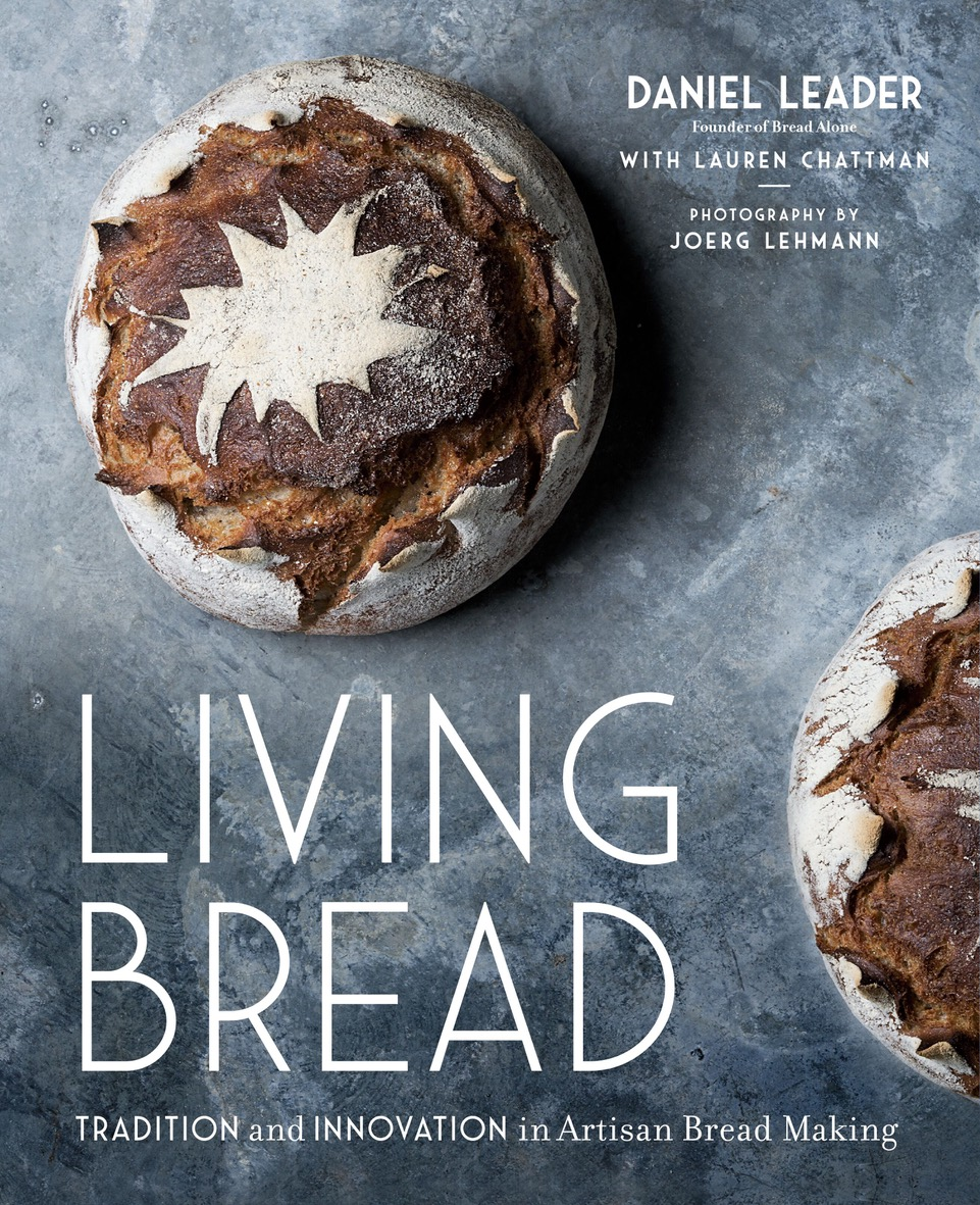 Holiday Gift for a Bread Baker: Living Bread by Daniel Leader